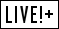 LIVE! +